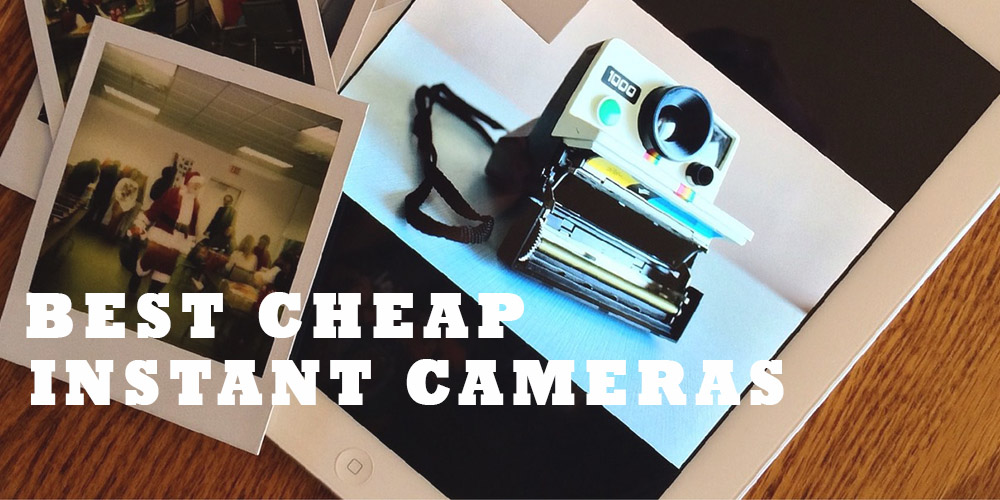 Best Cheap Instant Photo Camera