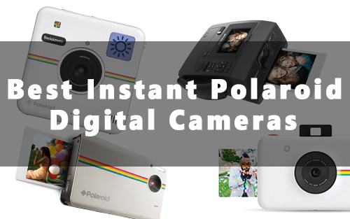 Best Instant Polaroid Digital Cameras