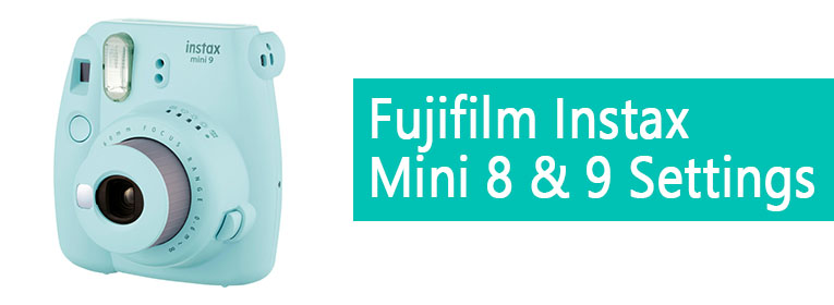 Best Fujifilm Instax Mini 8 & 9 Settings