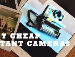 Best Cheap Instant Cameras